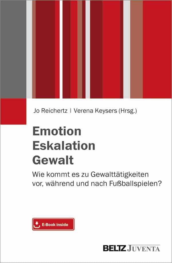 Emotion. Eskalation. Gewalt