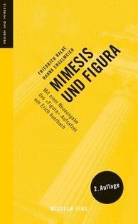 """Mimesis und Figura: Mit einer Neuausgabe des """"Figura""""-Aufsatzes von Erich Auerbach"""