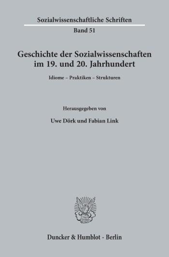 Geschichte der Sozialwissenschaften im 19. und 20. Jahrhundert. – Idiome – Praktiken – Strukturen.