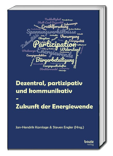 Dezentral, partizipativ und kommunikativ – Zukunft der Energiewende