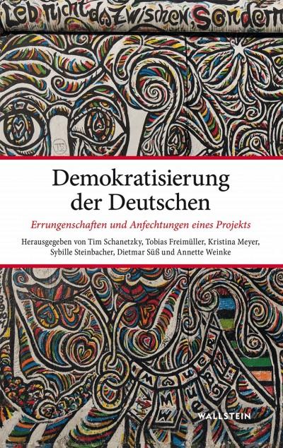 Demokratisierung der Deutschen.  ERRUNGENSCHAFTEN UND ANFECHTUNGEN EINES PROJEKTS