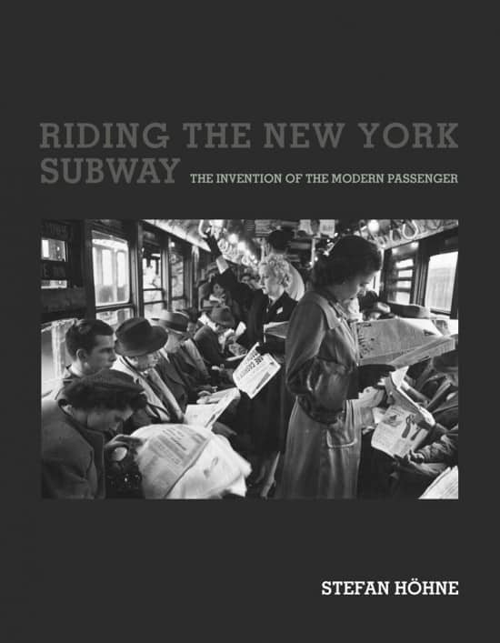 New: Riding the New York Subway. The Invention of the Modern Passenger