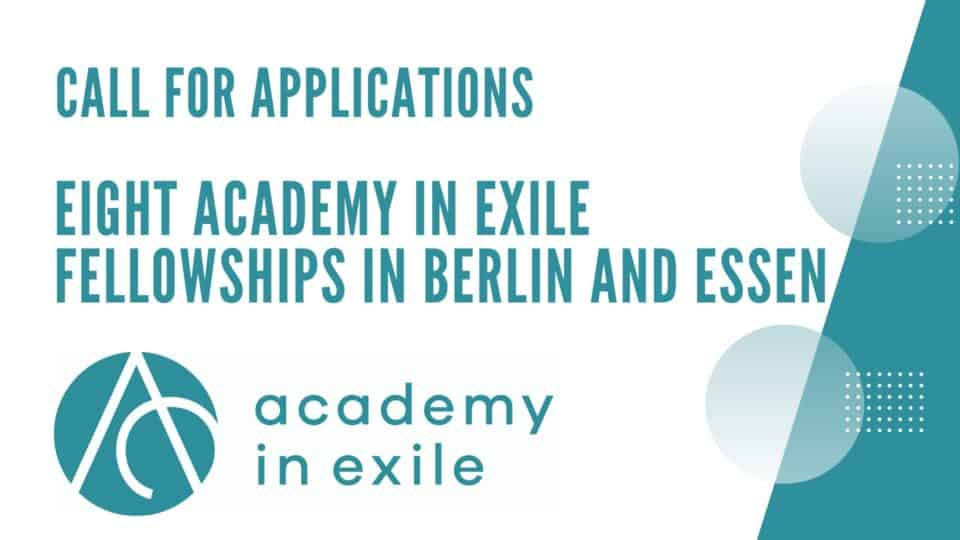 CfA (extended deadline): Eight Academy in Exile Fellowships in Berlin and Essen