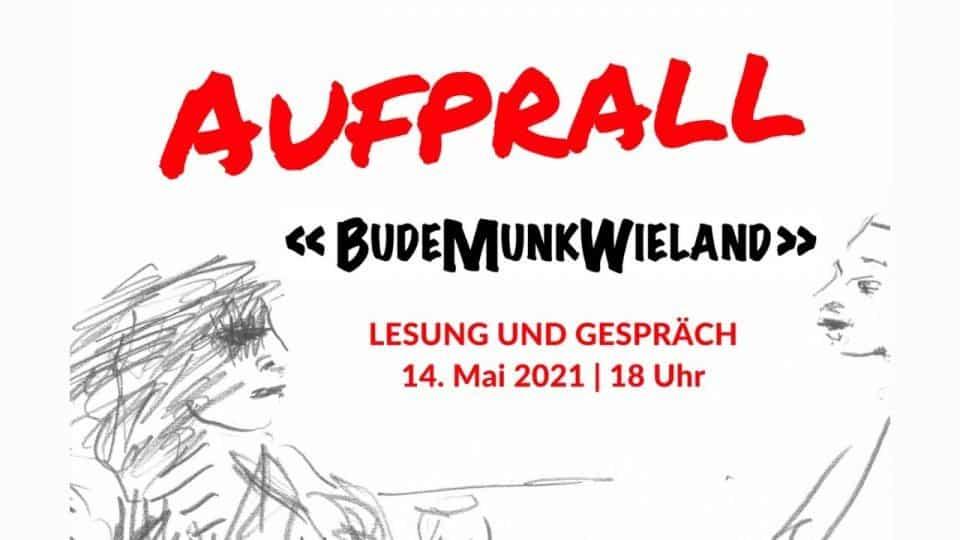 AUFPRALL – Lesung und Gespräch mit dem Autorinnen-Künstlerkollektiv BudeMunkWieland