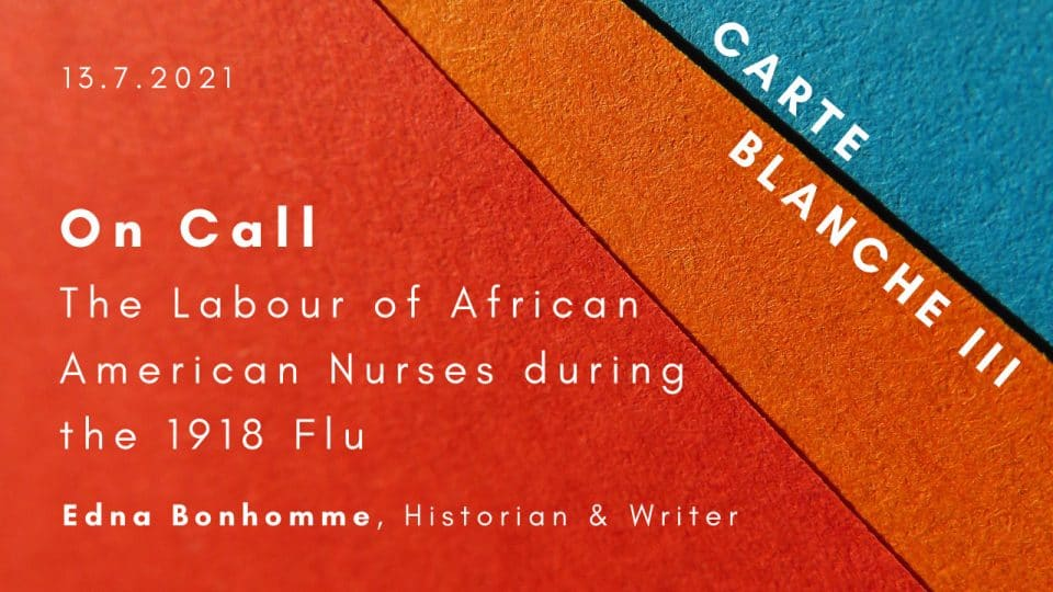 Talk by Edna Bonhomme: On Call. The Labour of African American Nurses during the 1918 Flu