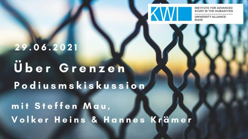 Über Grenzen: Podiumsdiskussion mit Steffen Mau, Volker Heins und Hannes Krämer